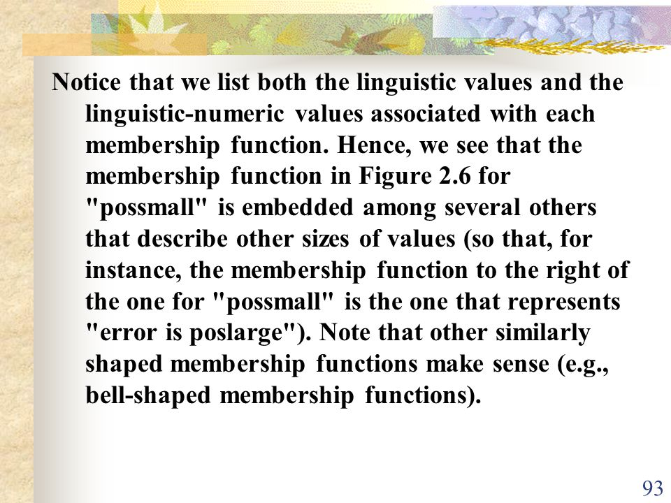 Notice that we list both the linguistic values and the linguistic-numeric values associated with each membership function.