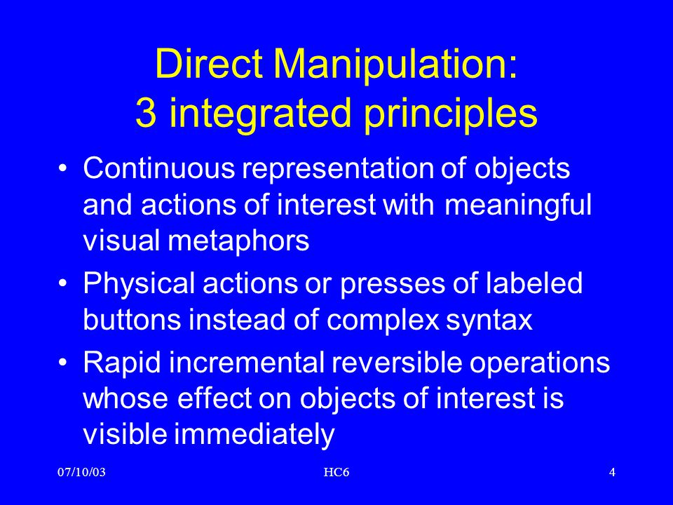 Direct Manipulation: 3 integrated principles