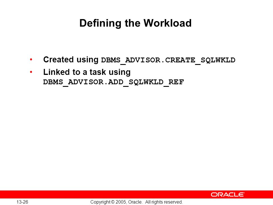 Oracle Database 10g: Implement and Administer a Data Warehouse 13-26
