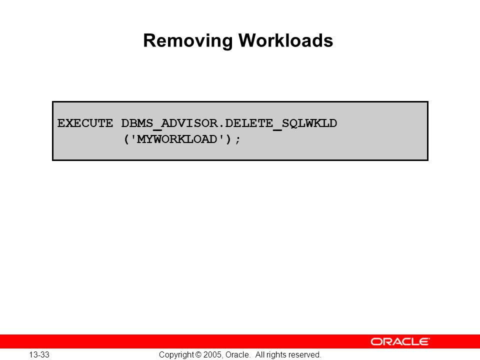 Oracle Database 10g: Implement and Administer a Data Warehouse 13-33