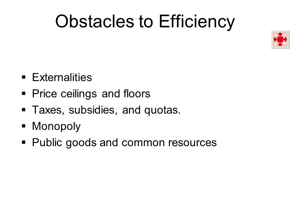Obstacles to Efficiency
