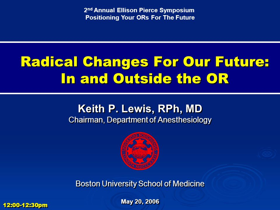 Radical Changes For Our Future: In and Outside the OR - ppt