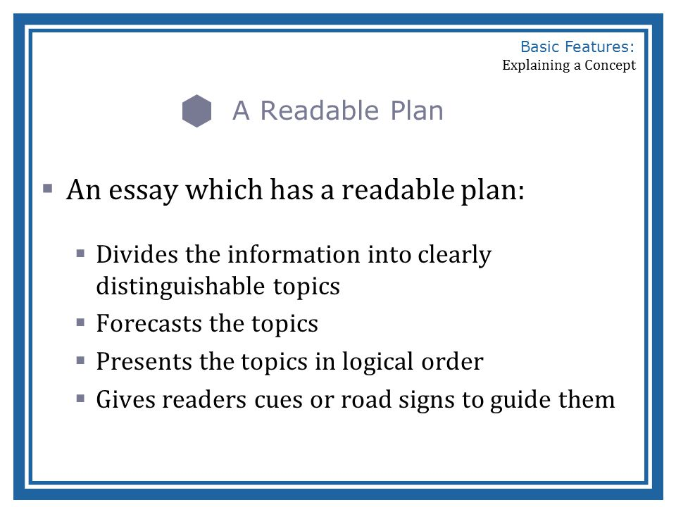 Basic Features Of A Concept Explanation  Ppt Video Online Download An Essay Which Has A Readable Plan Computer Science Essays also Help Writing Comps  Buy Essay Papers