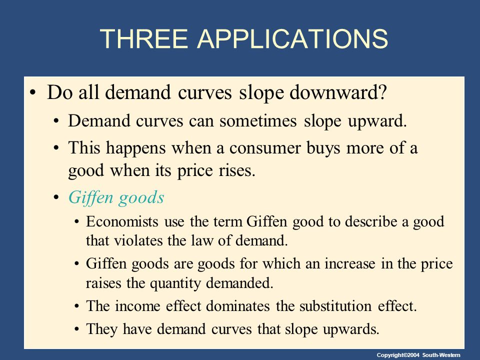 THREE APPLICATIONS Do all demand curves slope downward