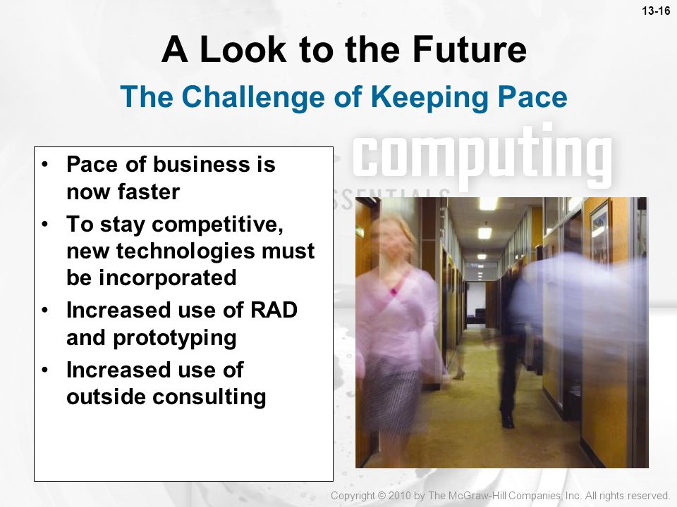 A Look to the Future The Challenge of Keeping Pace