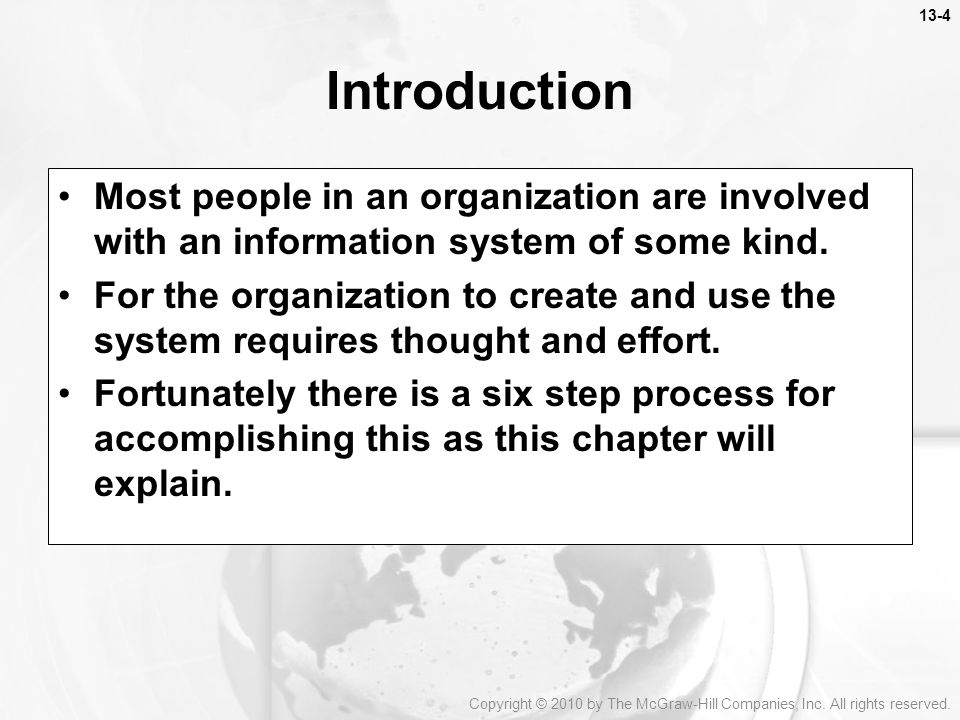 13-4 Introduction. Most people in an organization are involved with an information system of some kind.