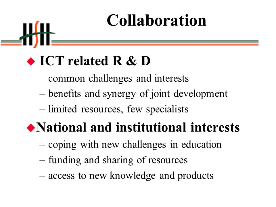 Collaboration ICT related R & D National and institutional interests