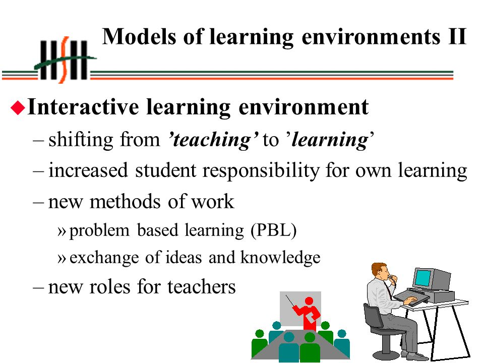 Models of learning environments II