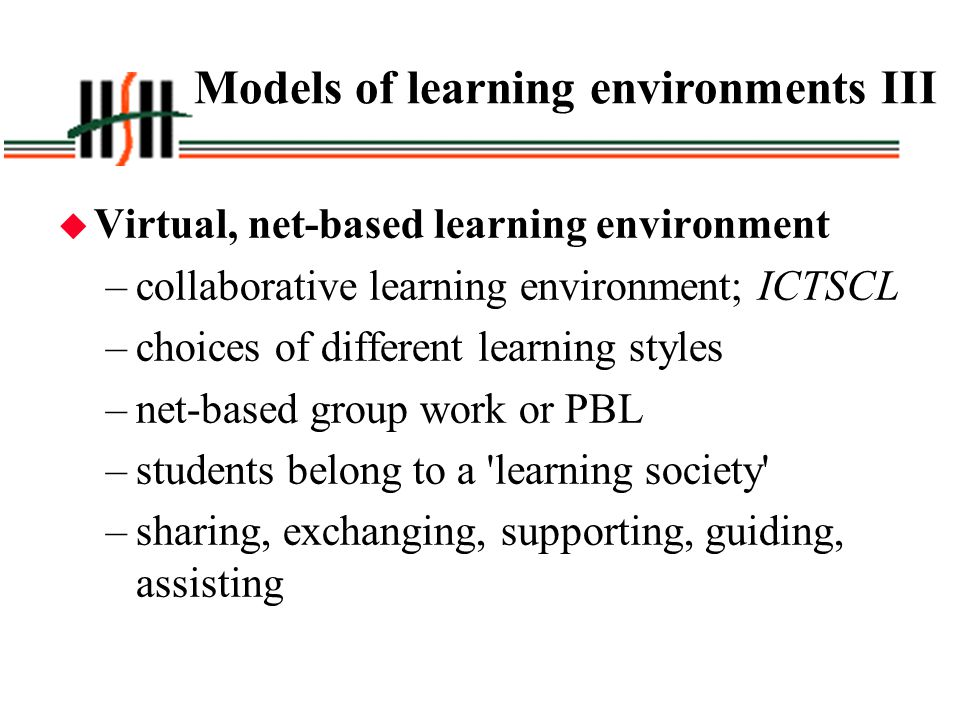 Models of learning environments III