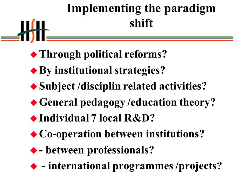 Implementing the paradigm shift