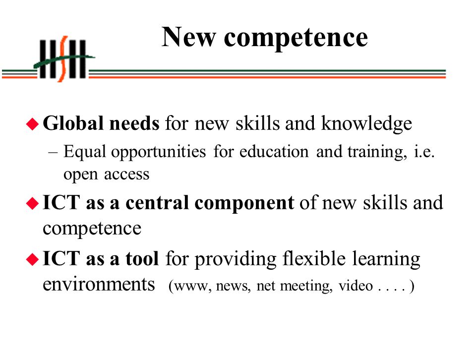 New competence Global needs for new skills and knowledge