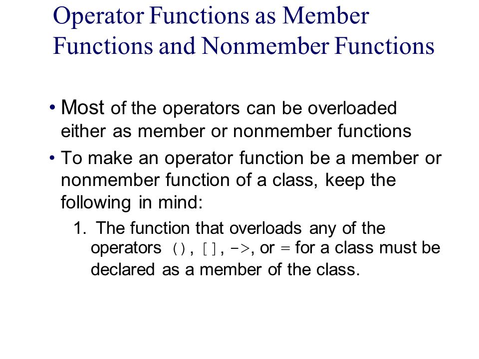 Operator Functions as Member Functions and Nonmember Functions
