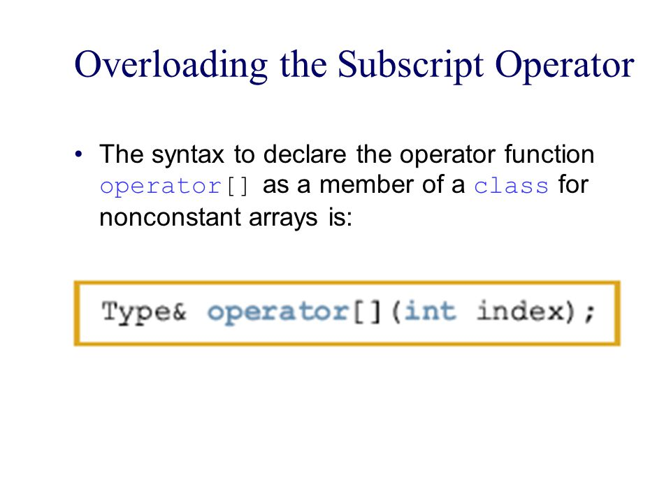 Overloading the Subscript Operator
