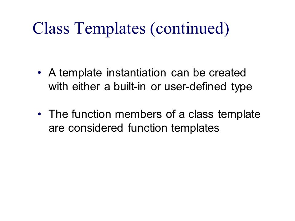 Class Templates (continued)