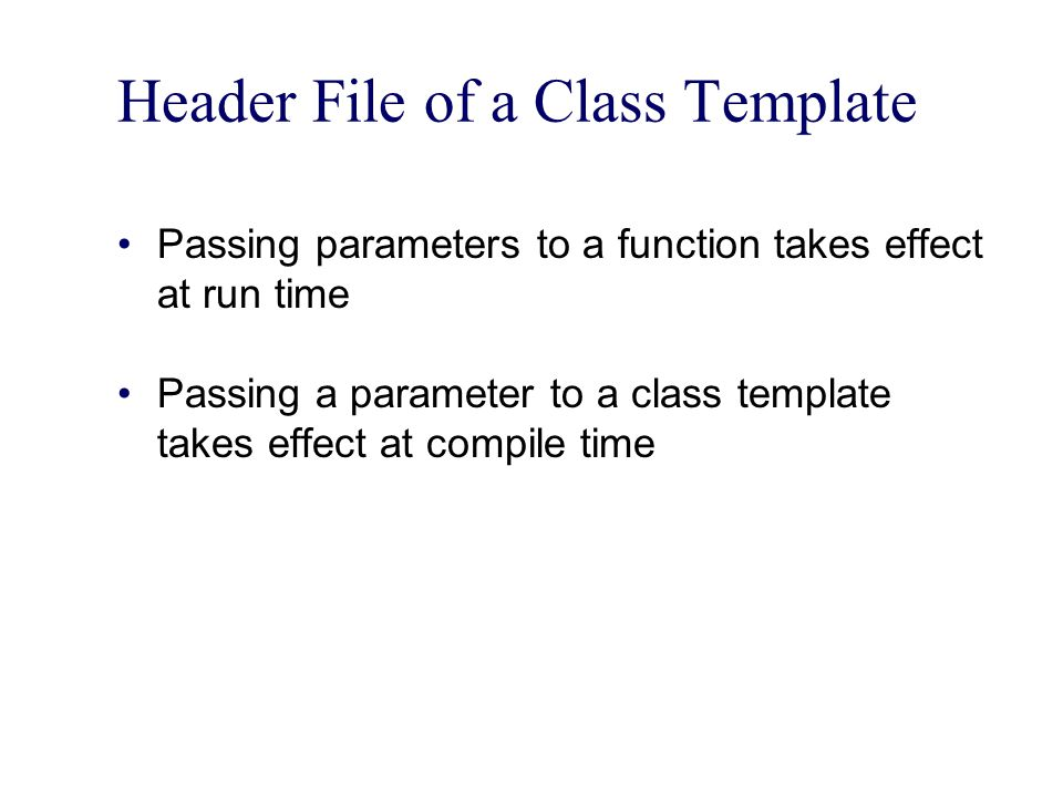 Header File of a Class Template