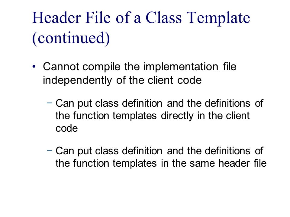 Header File of a Class Template (continued)