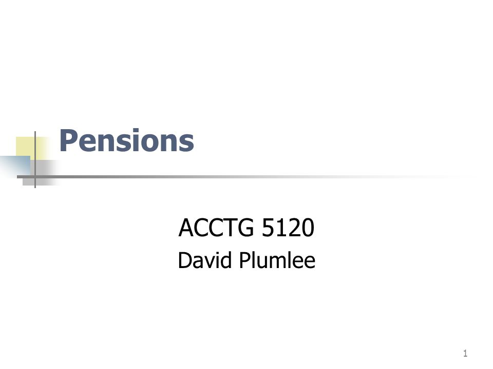 Pensions ACCTG 5120 David Plumlee
