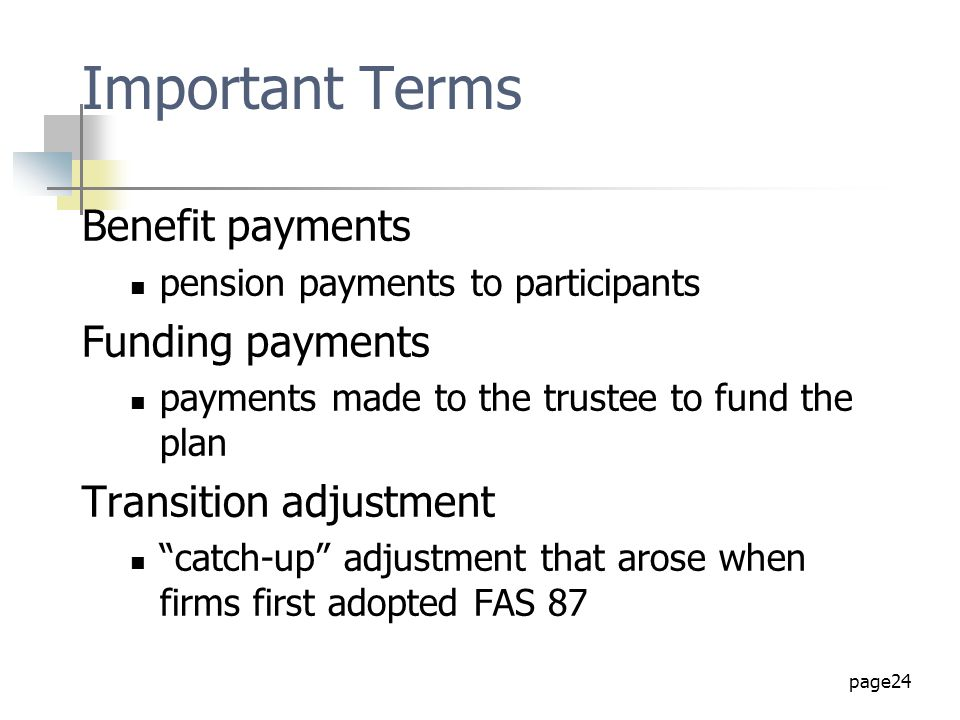 Important Terms Benefit payments Funding payments