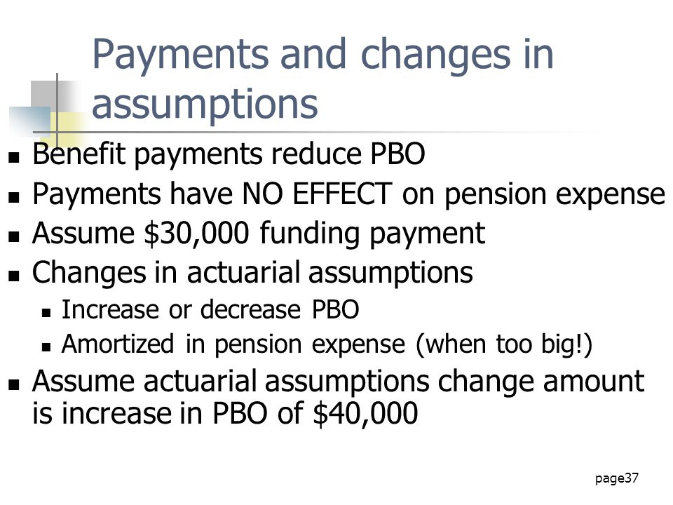 Payments and changes in assumptions