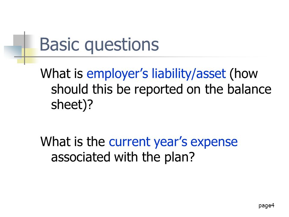 Basic questions What is employer's liability/asset (how should this be reported on the balance sheet)