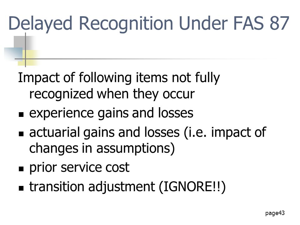Delayed Recognition Under FAS 87