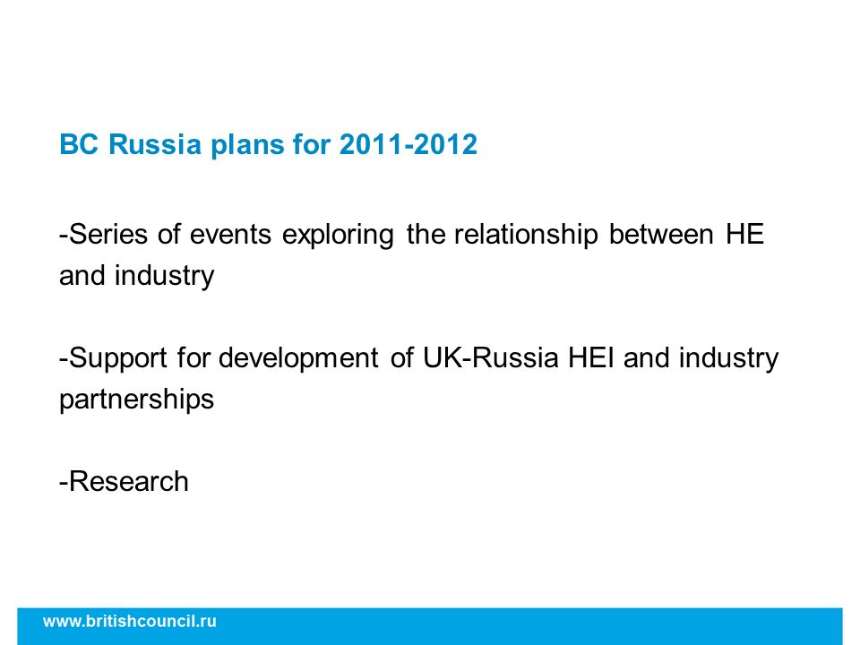 BC Russia plans for Series of events exploring the relationship between HE and industry.