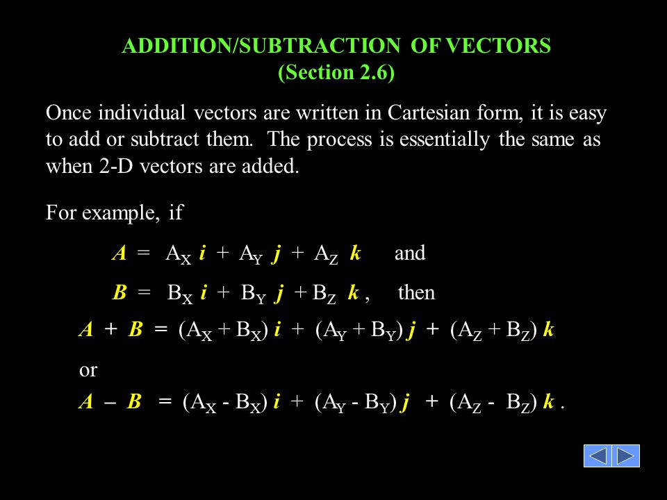 ADDITION/SUBTRACTION OF VECTORS (Section 2.6)