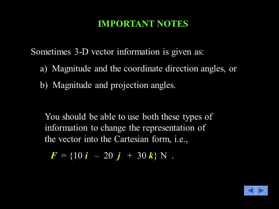 Sometimes 3-D vector information is given as: