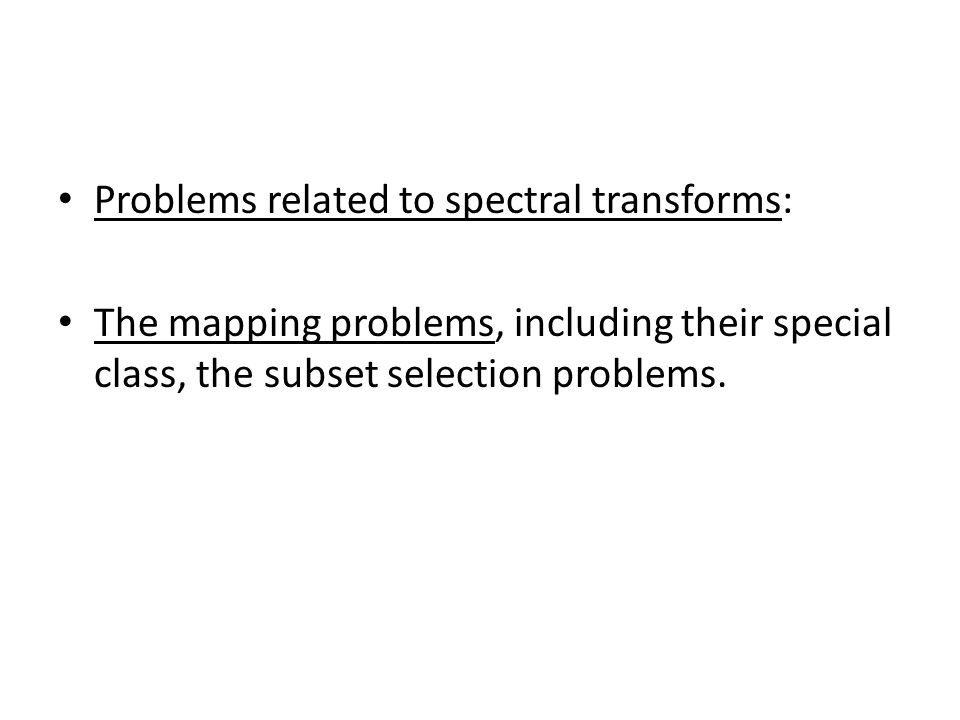 Problems related to spectral transforms: