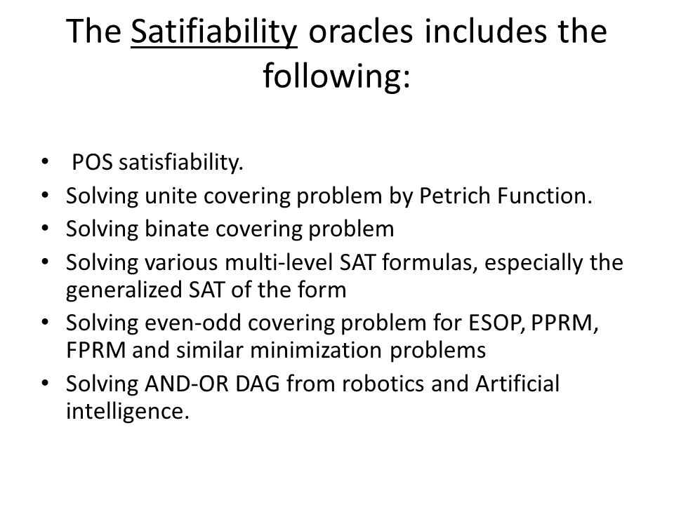 The Satifiability oracles includes the following: