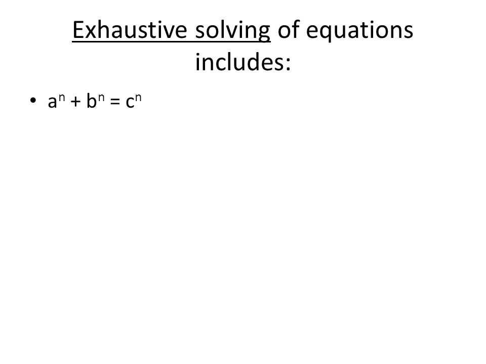 Exhaustive solving of equations includes: