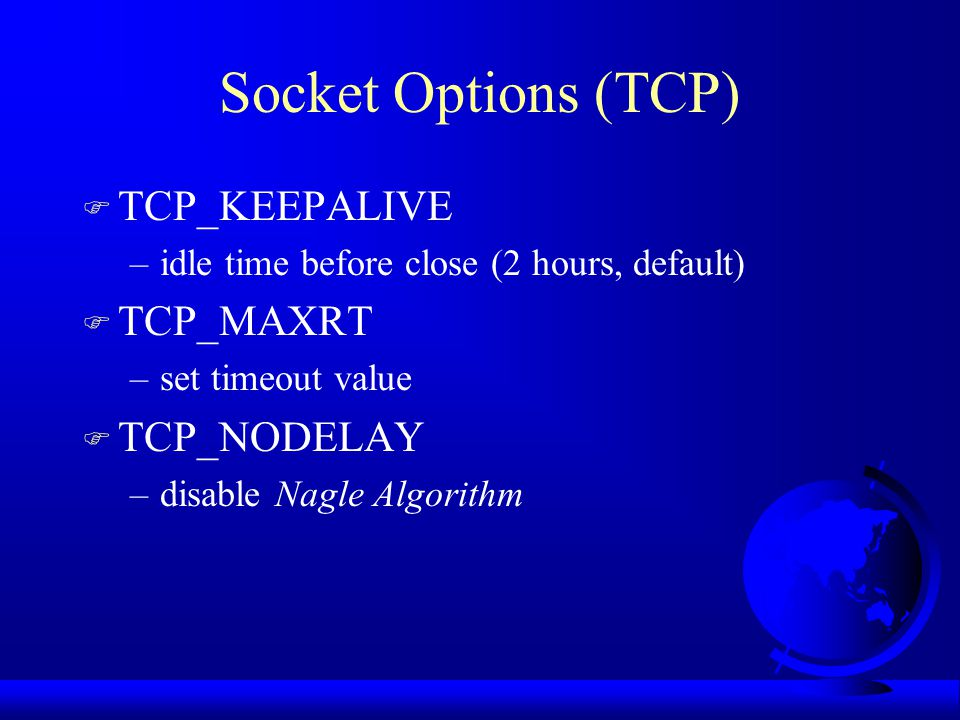 Socket Options (TCP) TCP_KEEPALIVE TCP_MAXRT TCP_NODELAY