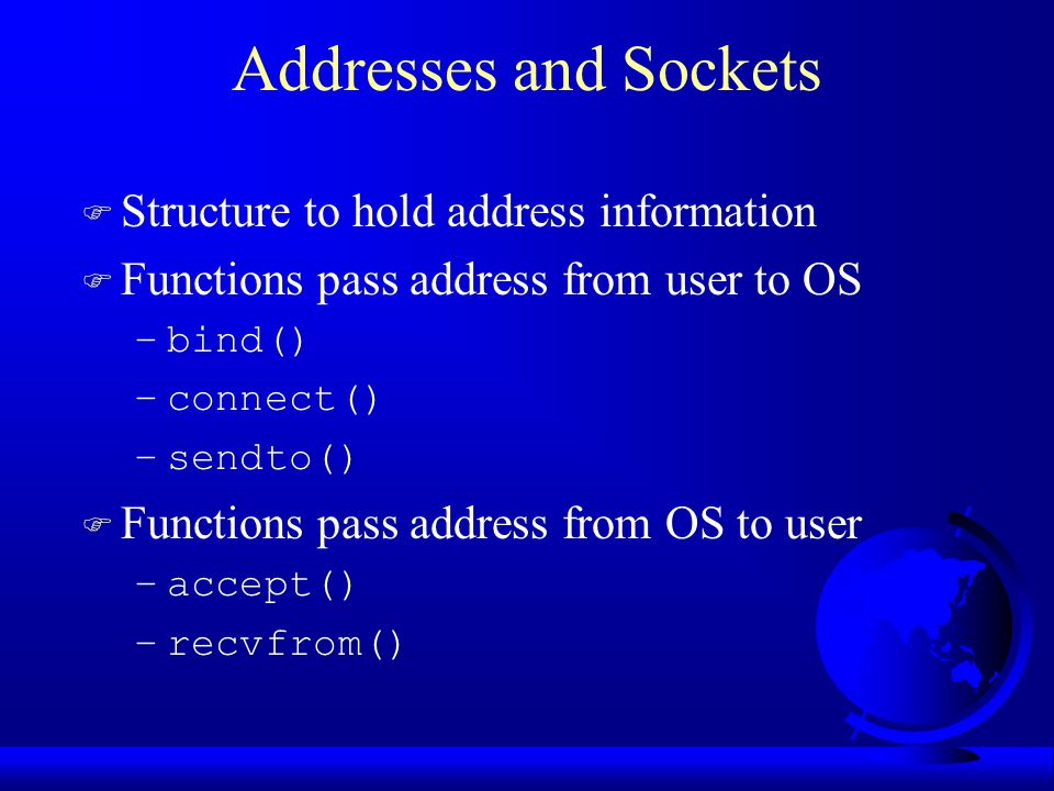 Addresses and Sockets Structure to hold address information