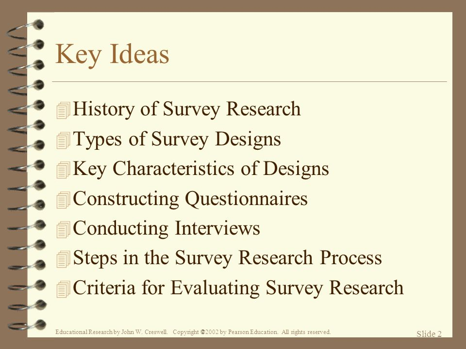 Key Ideas History of Survey Research Types of Survey Designs
