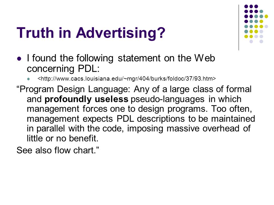 Truth in Advertising I found the following statement on the Web concerning PDL: <
