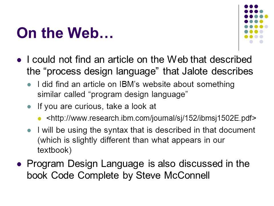 On the Web… I could not find an article on the Web that described the process design language that Jalote describes.