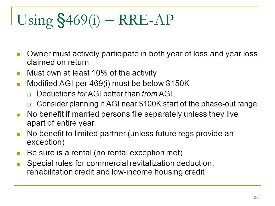 Using §469(i) – RRE-AP Owner must actively participate in both year of loss and year loss claimed on return.