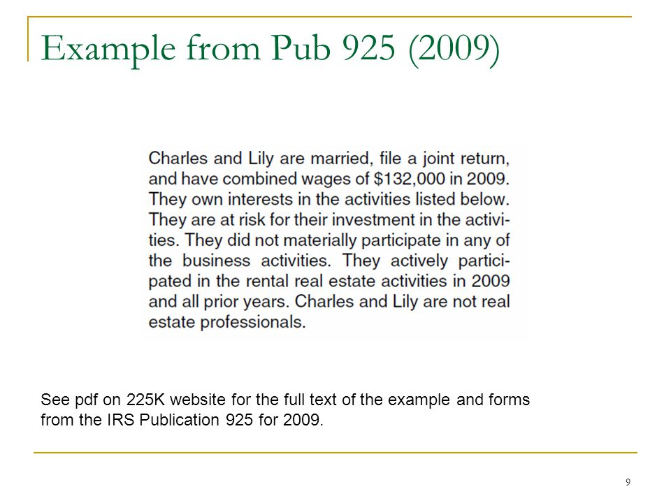 Example from Pub 925 (2009) See pdf on 225K website for the full text of the example and forms from the IRS Publication 925 for 2009.
