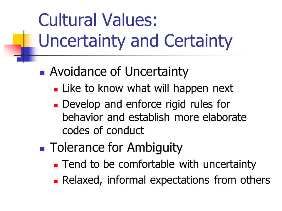 Cultural Values: Uncertainty and Certainty