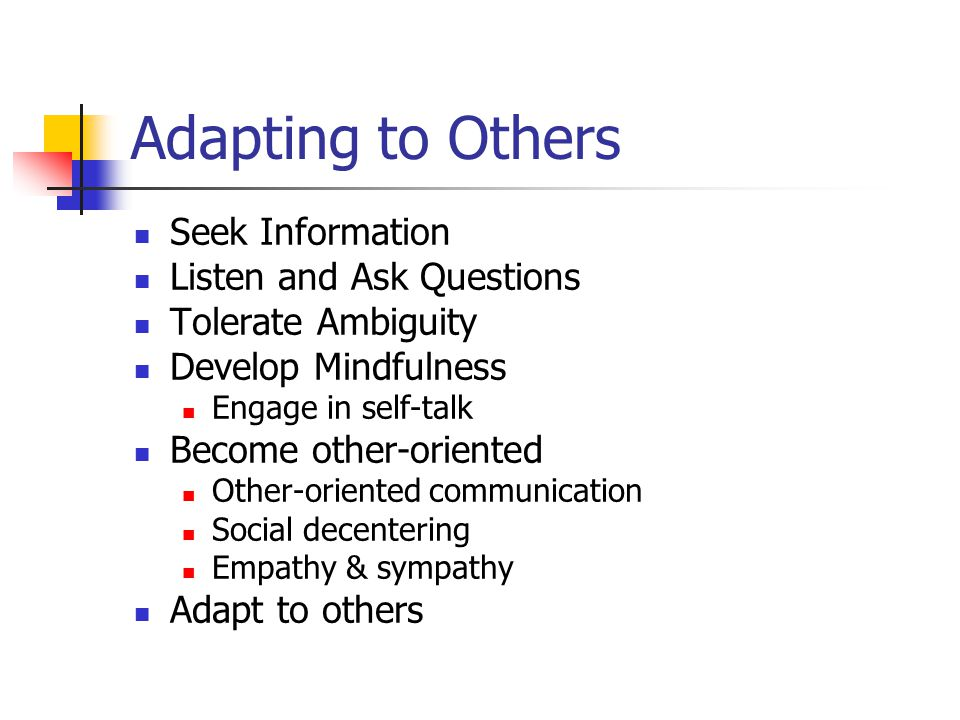 Adapting to Others Seek Information Listen and Ask Questions