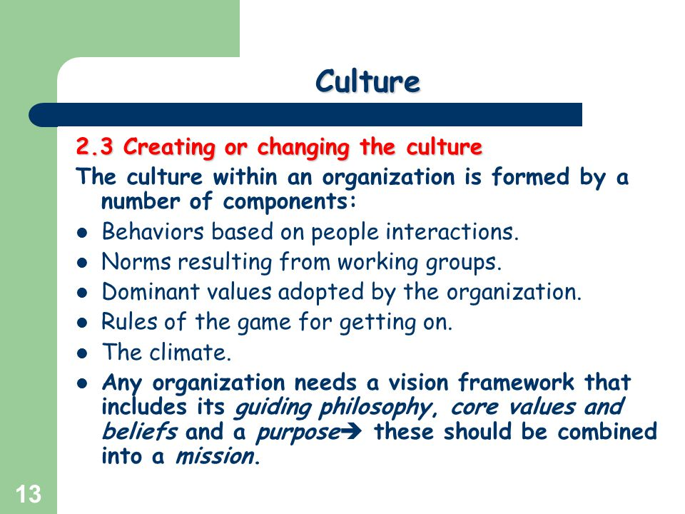 Culture 2.3 Creating or changing the culture