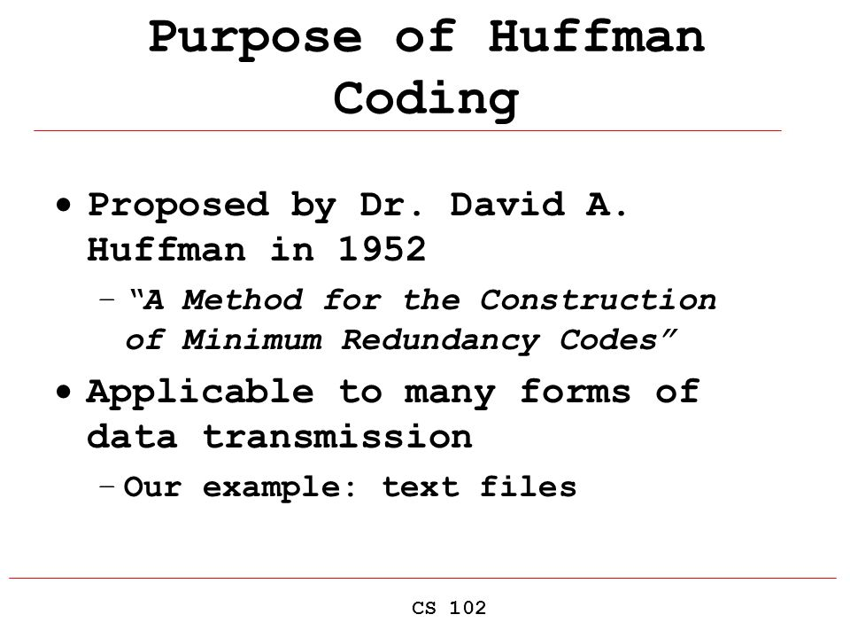 Huffman Coding: An Application of Binary Trees and Priority