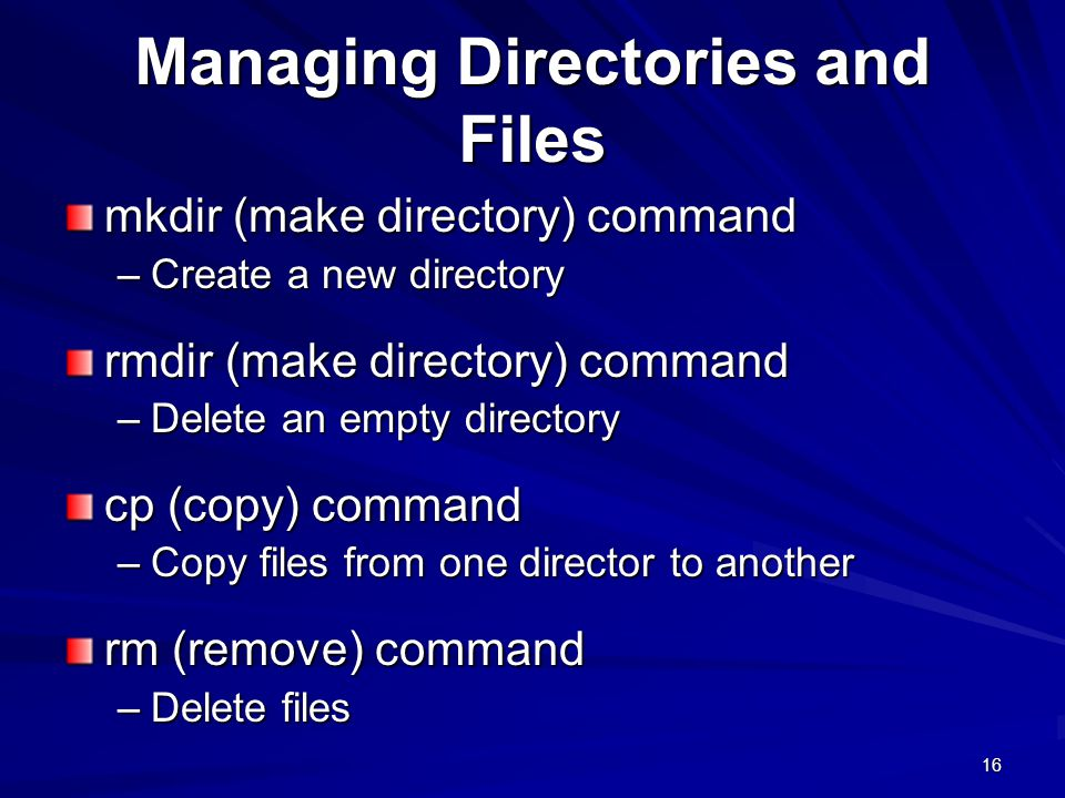 Managing Directories and Files