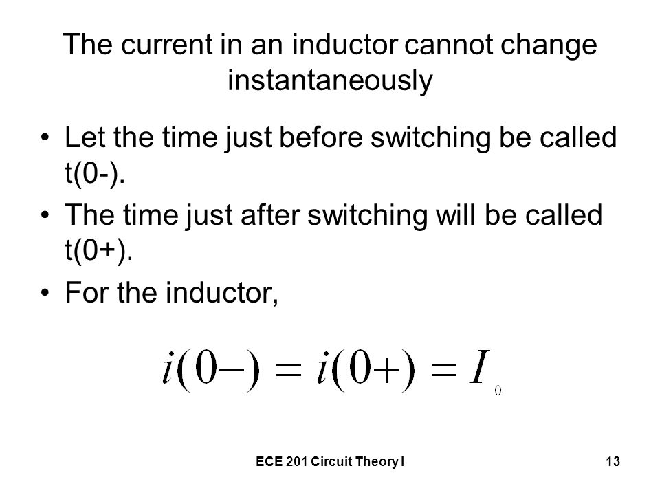The current in an inductor cannot change instantaneously