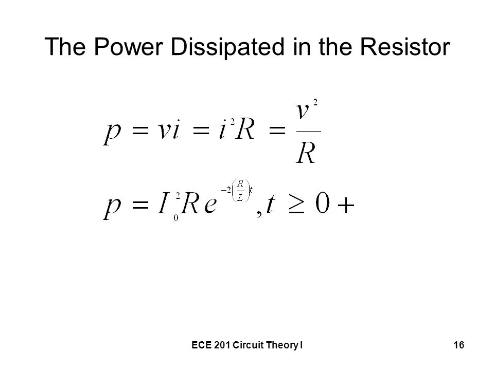 The Power Dissipated in the Resistor
