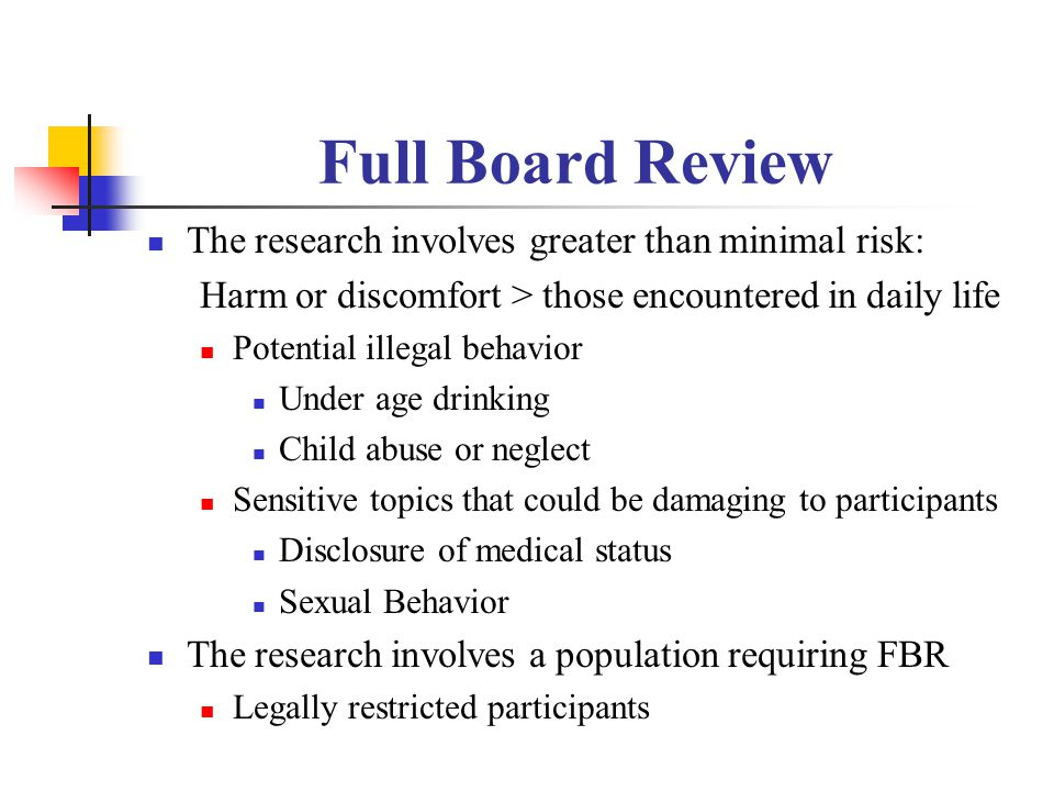 Full Board Review The research involves greater than minimal risk: