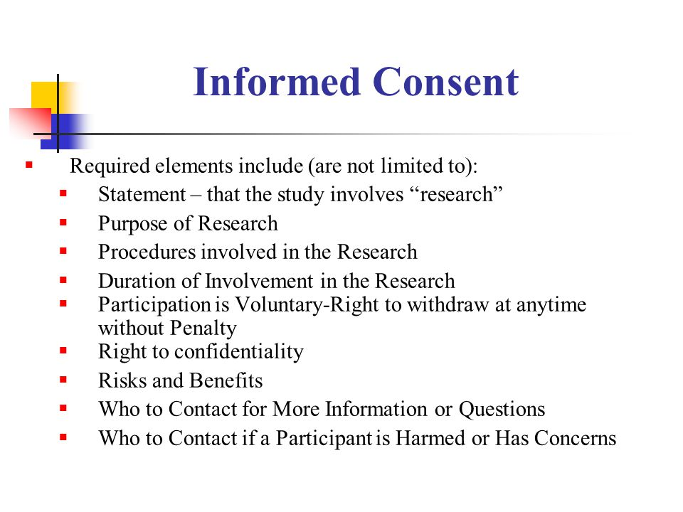 Informed Consent Required elements include (are not limited to):