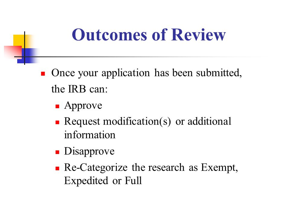 Outcomes of Review Once your application has been submitted,
