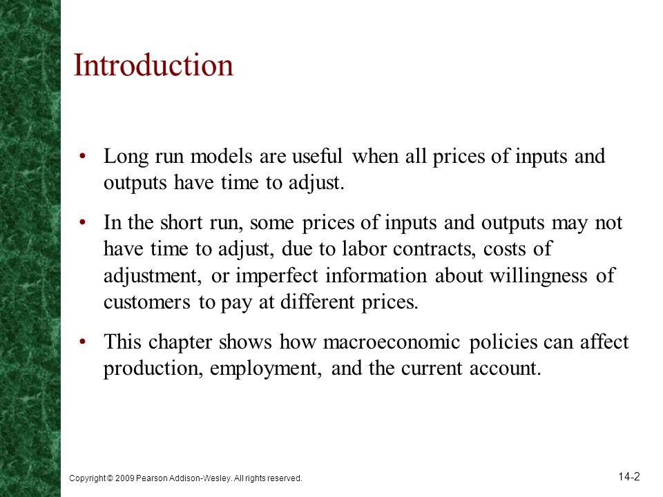 Introduction Long run models are useful when all prices of inputs and outputs have time to adjust.