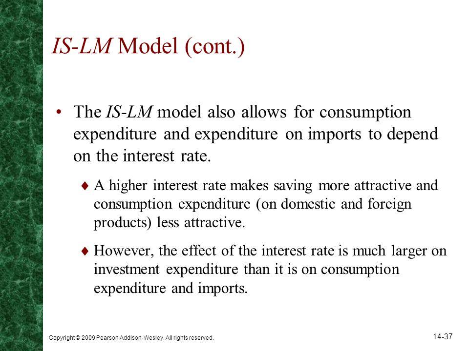 IS-LM Model (cont.) The IS-LM model also allows for consumption expenditure and expenditure on imports to depend on the interest rate.